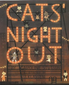 Cats' Nght Out by Caroline Stutson illustrated by J. Klassen