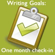 Writing Goals: One month check-in
