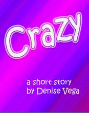 Crazy by Denise Vega