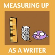 Measuring Up as a Writer