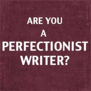 Are You a Perfectionist Writer?
