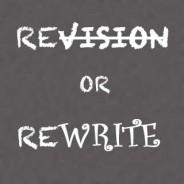 Revision vs. Rewrite