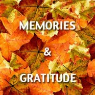 Thanksgiving: Memories and Gratitude