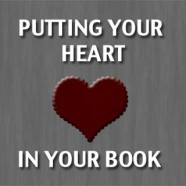 Putting Your Heart in Your Book
