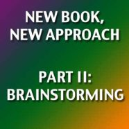 New Book, New Approach II: Brainstorming