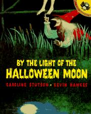 By the Light of the Halloween Moon by Caroline Stutson, illustrated by Kevin Hawkes