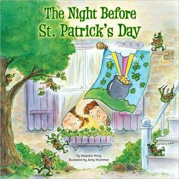 The Night Before St. Patrick's Day by Natasha Wing illustrated by Amy Wummer