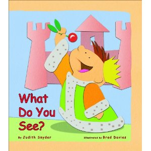 What Do You See by Judith Snyder, illustrated by Brad Davies