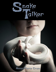 Snake Talker by Anna-Maria Crum