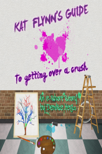 Kat Flynn's Guide to Getting Over a Crush by Denise Vega