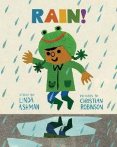 Rain by Linda Ashman pictures by Christian Robinson