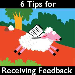 6 Tips for Receiving Feedback