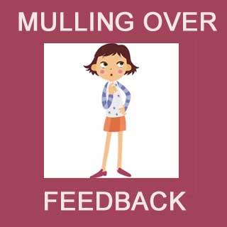 Mulling Over Feedback