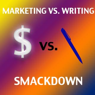 Marketing vs Writing: The Smackdown