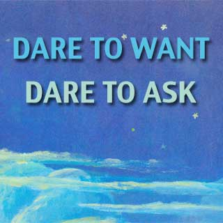 Writers: Dare to want what you really want