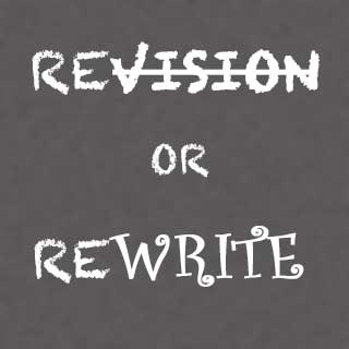 Revision vs. Rewrite