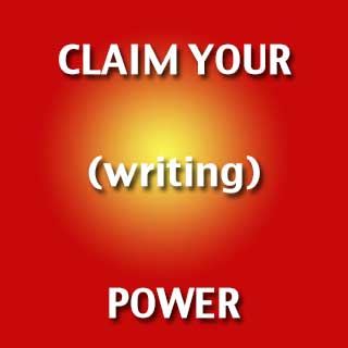 Claim Your (Writing) Power