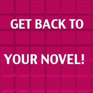 Novel? What novel? Write it!