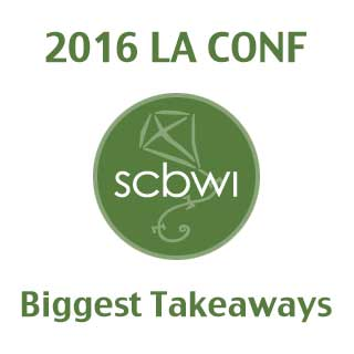 2016 SCBWI LA: Biggest Takeaways