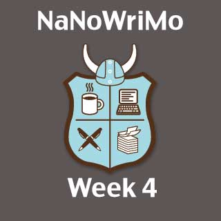 My First NaNoWriMo: Week 4